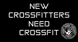 New CrossFitters Need CrossFit